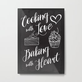 Cooking with Love. Baking with Heart. Metal Print