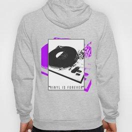 Vinyl is forever print Hoody