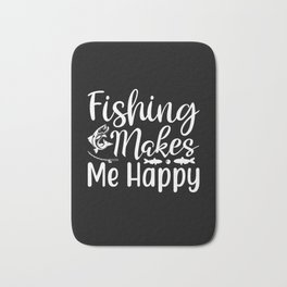 Funny Fishing Design, Fisherman Gift, Fishing Makes Me Happy design Bath Mat