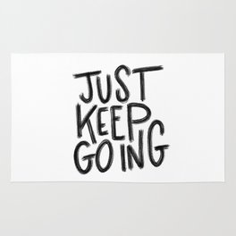 Just keep going Rug