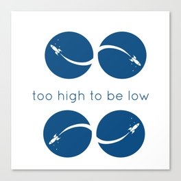 too high to be low Canvas Print