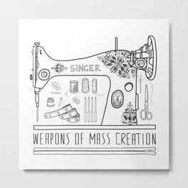 Weapons Of Mass Creation - Sewing Metal Print
