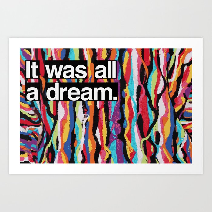 """It Was All A Dream"" Biggie Smalls Inspired Hip Hop Design Kunstdrucke"