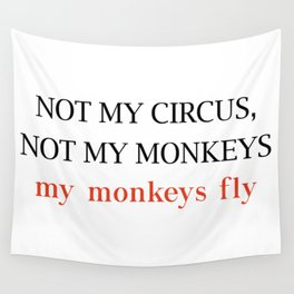Not my circus Wall Tapestry