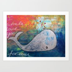 I Whale Love You Forever Art Print