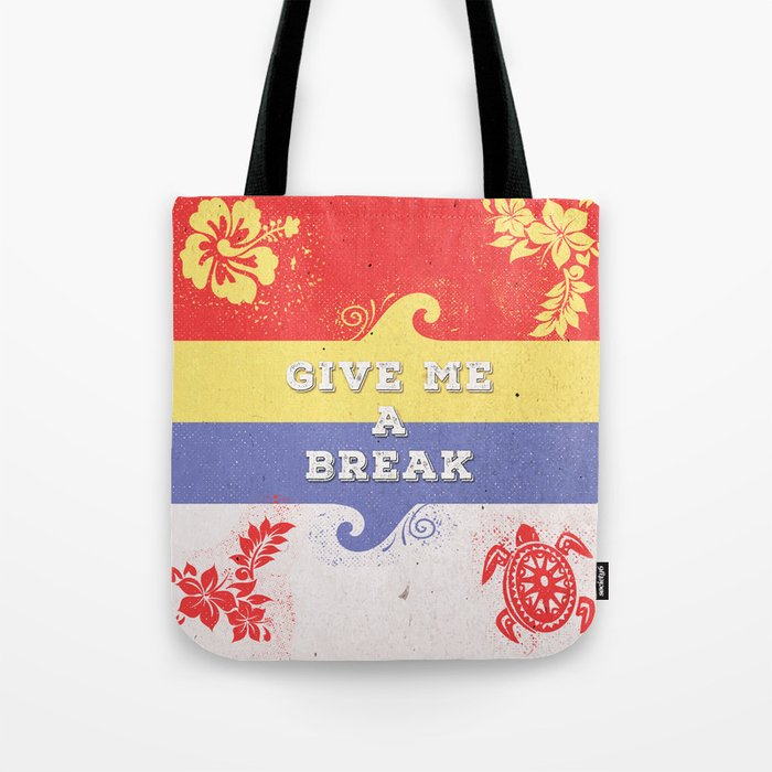 GIVE ME A BREAK Tote Bag