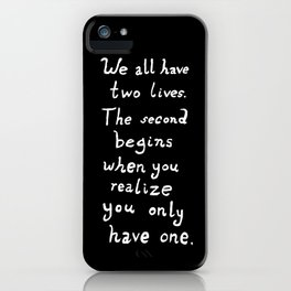 Tom Hiddleston Quote We all have two lives iPhone Case