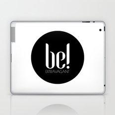 be! EXTRAVAGANT Laptop & iPad Skin