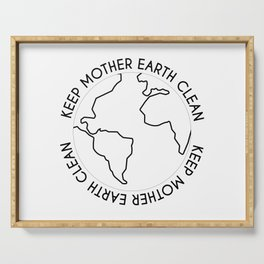 Keep Mother Earth Clean Serving Tray