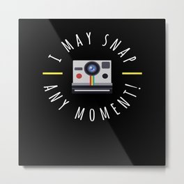 Snap Any Moment Photography Photographer Photo Metal Print