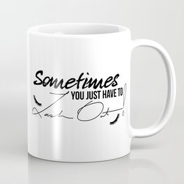 Sometimes You Just Have to Lash Out! Coffee Mug