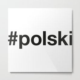 POLSKI Hashtag Metal Print