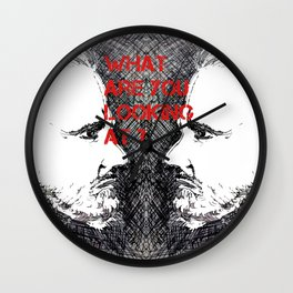 WHAT ARE YOU LOOKING AT? Wall Clock