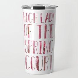 High Lady of the Spring Court Travel Mug
