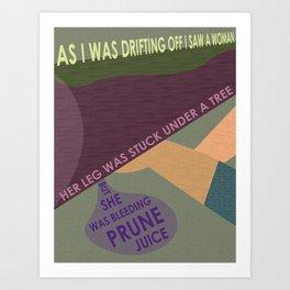 Prune Juice Art Print