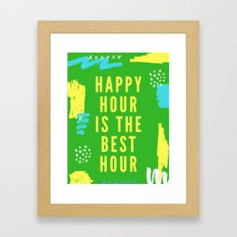 happy hour is the best hour Framed Art Print