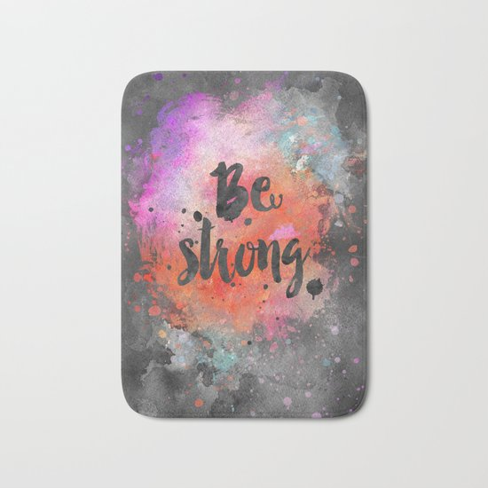 Be strong motivational watercolor quote Bath Mat