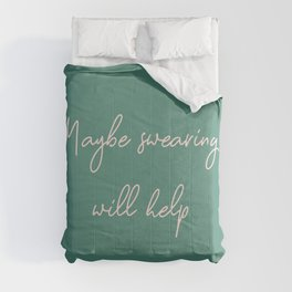 Maybe Swearing Will Help Comforters