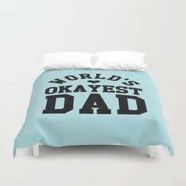 World's Okayest Dad Duvet Cover