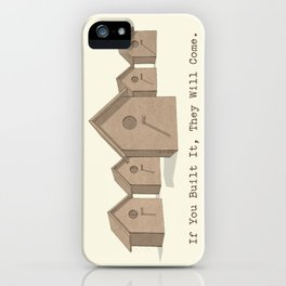 If You Built It, They Will Come. iPhone Case