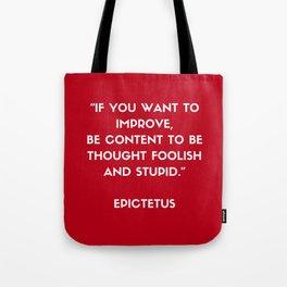 Stoic Philosophy Wisdom - Epictetus  - If you want to improve Tote Bag