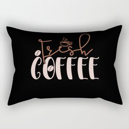 Fresh Coffee! Rectangular Pillow