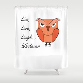 Cool sarcastic owl Shower Curtain