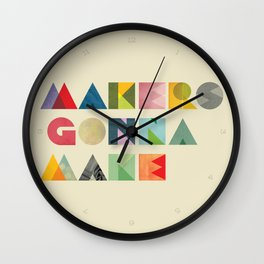 Makers Gonna Make Wall Clock
