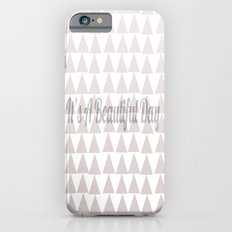Its A Beautiful Day iPhone 6s Slim Case