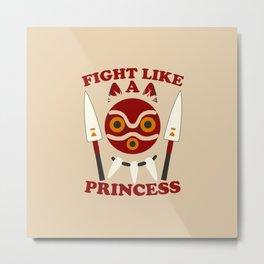 Fight like a princess Metal Print