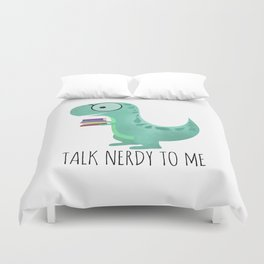 Talk Nerdy To Me Duvet Cover
