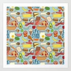 LIFE IS FOOD Art Print