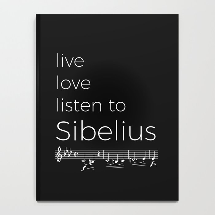 Live, love, listen to Sibelius (dark colors) Notebook