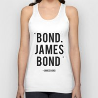 bond Tank Tops featuring Bond James Bond Quote by Chris Bergeron