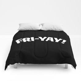 FRI-YAY! FRIDAY! FRIYAY! TGIF! (Black & White) Comforters
