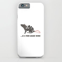 Love is a four-legged word! - rat iPhone Case