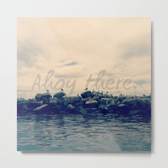 Ahoy There! Metal Print