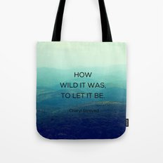 How Wild It Was To Let It Be - Inspirational Quote Tote Bag