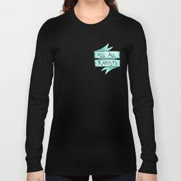Kill All Rapists Long Sleeve T-shirt