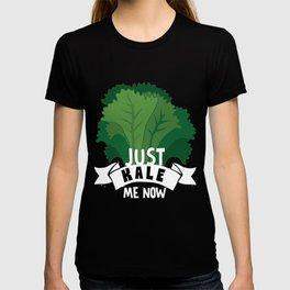 Just Kale me Now Kale Art for Vegans on Diet Dark T-shirt