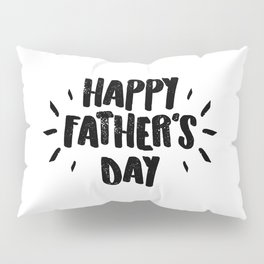 Happy Father's Day - Fun Bold Text Pillow Sham