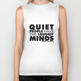Quiet People have the Loudest Minds | Typography Introvert Quotes White Version Biker Tank
