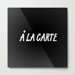 a la carte sayings Metal Print