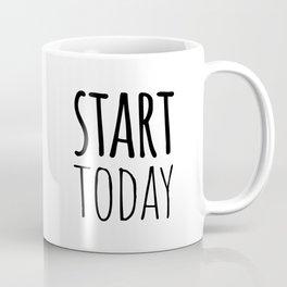 Start today Coffee Mug