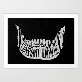 Constant Headache Art Print