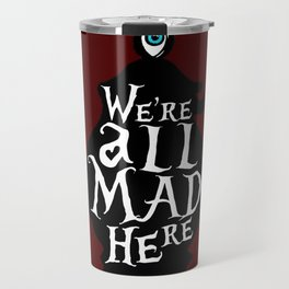 """We're all MAD here"" - Alice in Wonderland - Teapot - 'Tulgey Wood Brown' Travel Mug"
