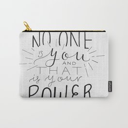 No One Is You Carry-All Pouch