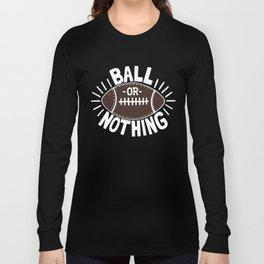 B\LL OR NOTH/NG Long Sleeve T-shirt