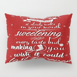 Christmas is like candy it slowly melts Celebration Quote Design Pillow Sham