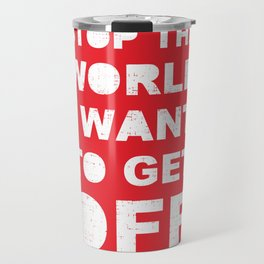 Stop The World Travel Mug